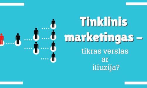 Tinklinis marketingas – galimybė praturtėti ar prarasti pinigus?